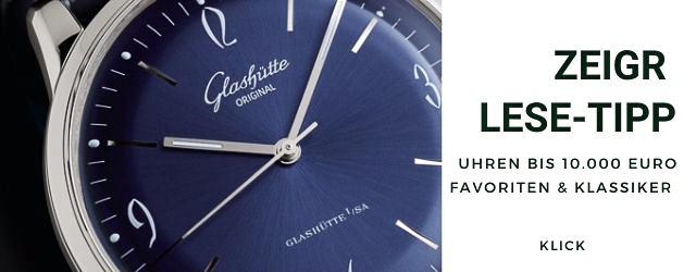 Uhren bis 10000 Euro Lese-Tipp Glashütte Original Sixties